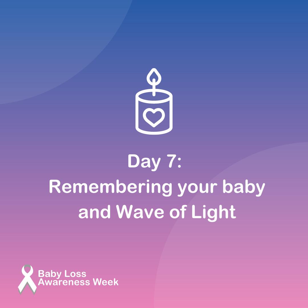 Day 7 of Baby Loss Awareness Week